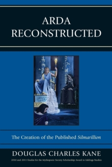 Arda Reconstructed : The Creation of the Published Silmarillion, Paperback / softback Book