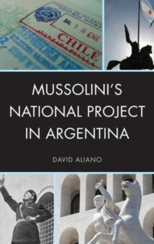 Mussolini's National Project in Argentina, Hardback Book