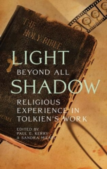 Light Beyond All Shadow : Religious Experience in Tolkien's Work, Paperback / softback Book