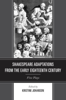 Shakespeare Adaptations from the Early Eighteenth Century : Five Plays, Hardback Book