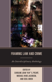 Framing Law and Crime : An Interdisciplinary Anthology, Hardback Book