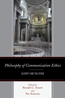 Philosophy of Communication Ethics : Alterity and the Other, Paperback / softback Book