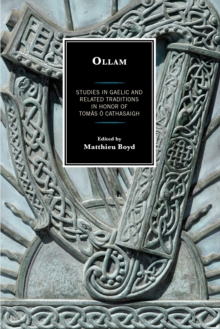 Ollam : Studies in Gaelic and Related Traditions in Honor of Tomas O Cathasaigh, Hardback Book