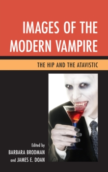 Images of the Modern Vampire : The Hip and the Atavistic, Paperback / softback Book