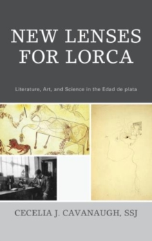 New Lenses For Lorca : Literature, Art, and Science in the Edad de plata, Paperback / softback Book