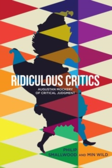 Ridiculous Critics : Augustan Mockery of Critical Judgment, Paperback / softback Book