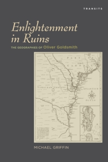 Enlightenment in Ruins : The Geographies of Oliver Goldsmith, Paperback / softback Book