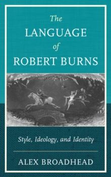 The Language of Robert Burns : Style, Ideology, and Identity, Paperback / softback Book