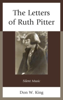 The Letters of Ruth Pitter : Silent Music, Hardback Book