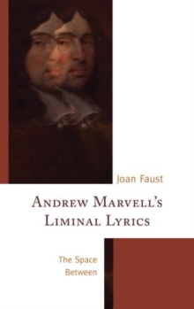 Andrew Marvell's Liminal Lyrics : The Space Between, Paperback / softback Book