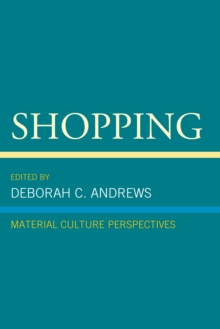 Shopping : Material Culture Perspectives, Paperback / softback Book