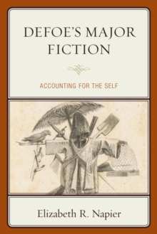 Defoe's Major Fiction : Accounting for the Self, Hardback Book