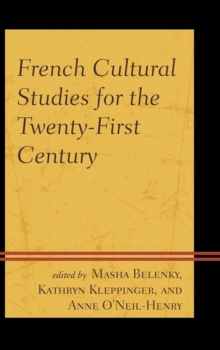 French Cultural Studies for the Twenty-First Century, Hardback Book