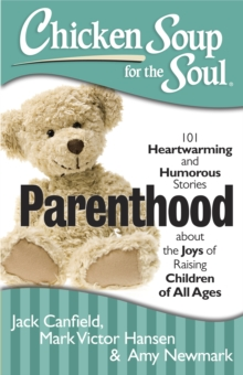 CSS: Parenthood : 101 Heartwarming and Humorous Stories About the Joys of Raising Children, Paperback / softback Book