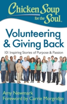Chicken Soup for the Soul: Volunteering & Giving Back, Paperback Book