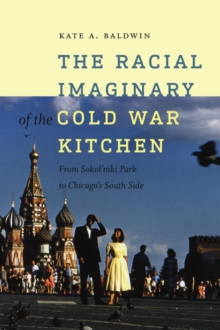 The Racial Imaginary of the Cold War Kitchen, Paperback Book
