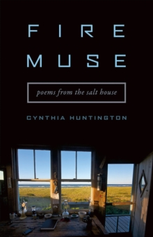 Fire Muse : Poems from the Salt House, Paperback / softback Book