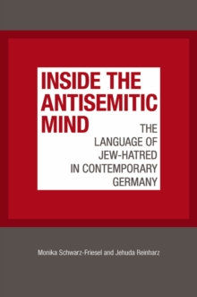 Inside the Antisemitic Mind : The Language of Jew-Hatred in Contemporary Germany, Paperback / softback Book