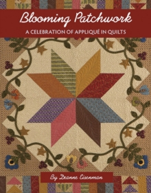 Blooming Patchwork : A Celebration of Applique in Quilts, Paperback / softback Book