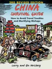 China Survival Guide : How to Avoid Travel Troubles and Mortifying Mishaps, 3rd Edition, Paperback / softback Book