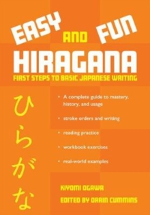 Easy and Fun Hiragana : First Steps to Basic Japanese Writing, Paperback / softback Book
