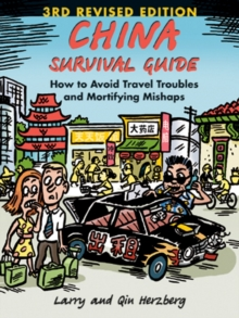 China Survival Guide : How to Avoid Travel Troubles and Mortifying Mishaps, 3rd Edition, EPUB eBook