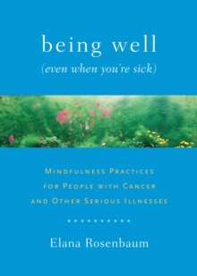 Being Well (Even When You're Sick), Paperback / softback Book