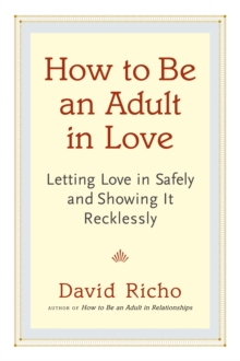 How To Be An Adult In Love, Paperback / softback Book