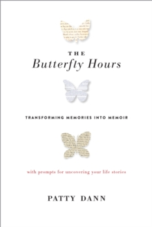 The Butterfly Hours : Memories into Memoir, Paperback / softback Book