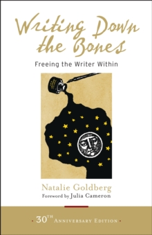Writing Down The Bones : Freeing the Writer Within, Paperback / softback Book