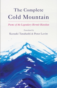 The Complete Cold Mountain : Poems of the Legendary Hermit Hanshan, Paperback Book