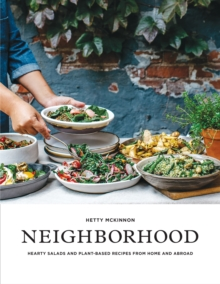 Neighborhood : Salads, Sweets, and Stories from Home and Abroad, Paperback Book