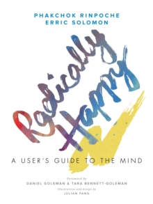 Radically Happy : A User's Guide to the Mind, Hardback Book