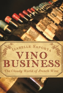 Vino Business : The Cloudy World of French Wine, Paperback Book