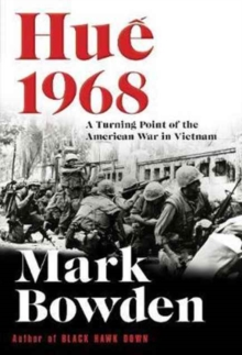 Hue 1968 : A Turning Point of the American War in Vietnam, Hardback Book