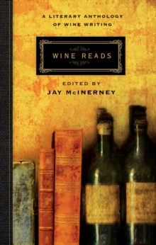 Wine Reads : A Literary Anthology of Wine Writing, Hardback Book