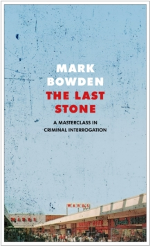 The Last Stone : A Masterpiece of Criminal Interrogation, Hardback Book