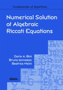 Numerical Solution of Algebraic Riccati Equations, Paperback Book