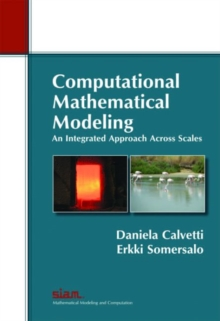 Computational Mathematical Modeling: An Integrated Approach Across Scales, Paperback Book
