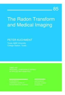 The Radon Transform and Medical Imaging, Paperback Book