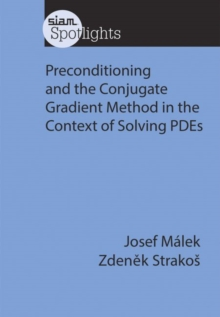 Preconditioning and the Conjugate Gradient Method in the Context of Solving Pdes, Paperback Book