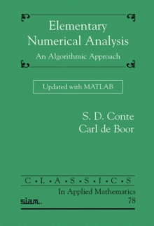 Elementary Numerical Analysis : An Algorithmic Approach Updated with MATLAB, Paperback Book