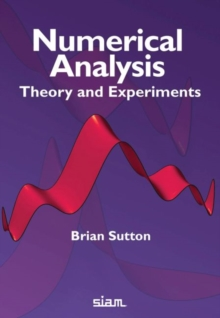 Numerical Analysis : Theory and Experiments, Paperback / softback Book