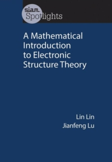 A Mathematical Introduction to Electronic Structure Theory, Paperback / softback Book