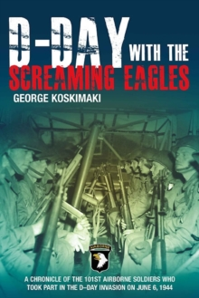 D-Day with the Screaming Eagles, Paperback / softback Book