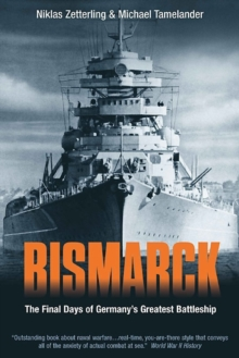 Bismarck : The Final Days of Germany's Greatest Battleship, Paperback / softback Book