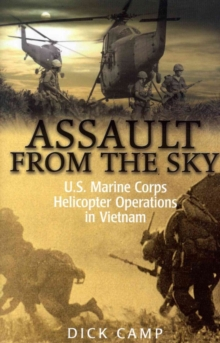 Assault from the Sky : U.S Marine Corps Helicopter Operations in Vietnam, Hardback Book