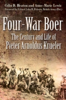Four War Boer : The Century and Life of Pieter Arnoldus Krueler, Hardback Book
