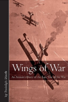 Wings of War : An Airman's Diary of the Last Year of the War, Hardback Book