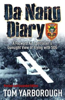 Da Nang Diary : A Forward Air Controller's Gunsight View of Flying with Sog, Paperback / softback Book